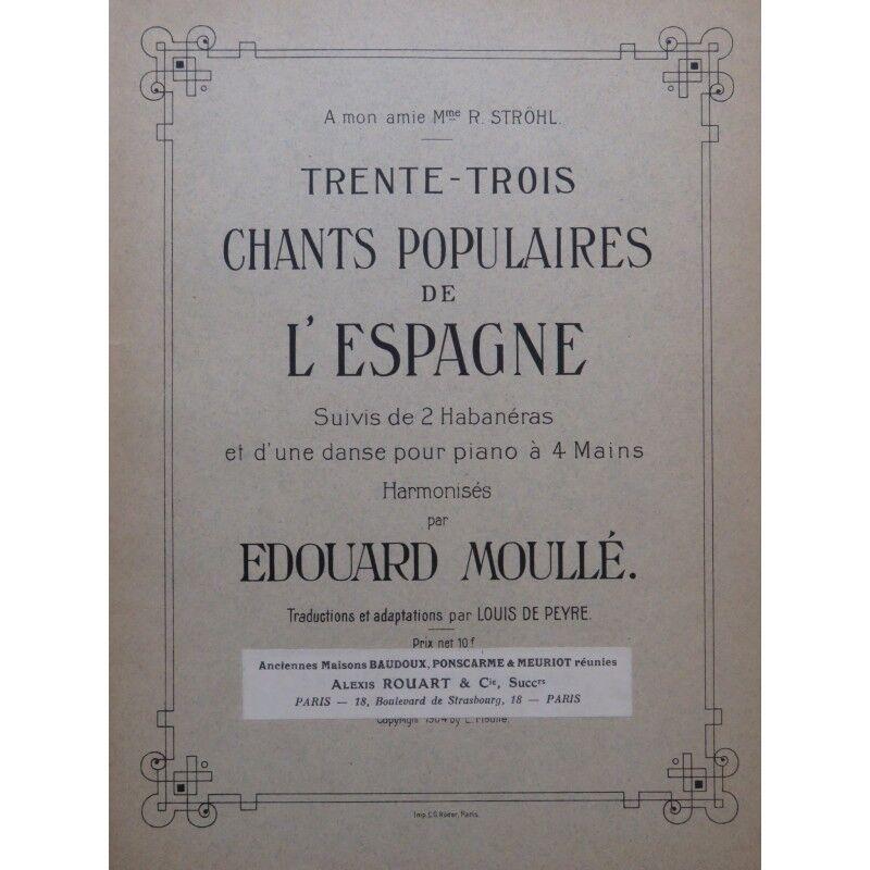 Moullé Edouard 33 Lieder Volks- Spanien Widmung chant Piano 1904 Party