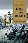 Russia Against Napoleon: The True Story of the Campaigns of War and Peace by Research Professor Dominic Lieven (Paperback / softback, 2011)