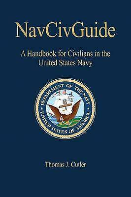NAVCIVGuide: A Handbook for Civilians in the United States Navy (U.S. Naval Ins