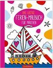 Das lustige Ferien-Malbuch für Mädchen (2016, Buch)