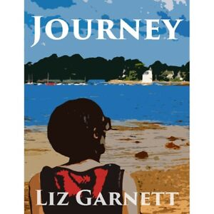 Journey by Liz Garnett (paperback 2020 published by Beechthorpe Press) New