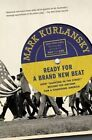 Ready for a Brand New Beat: How  Dancing in the Street  Became the Anthem for a Changing America by Mark Kurlansky (Paperback / softback, 2014)