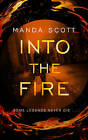 Into the Fire by Manda Scott (Paperback, 2015)