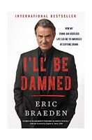 I'll Be Damned: How My Young And Restless Life Led Me To Americ... Free Shipping