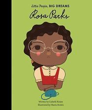 Little People, Big Dreams: Rosa Parks by Lisbeth Kaiser (2017, Hardcover)