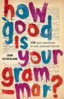 How Good is Your Grammar?: 100 Quiz Questions - The Ultimate Test to Bring You Up to Scratch by Short Books Ltd (Paperback, 2016)