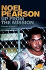 Up from the Mission: Selected Writings by Noel Pearson (Paperback, 2009)