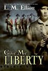 Give Me Liberty 9780060744236 by L M Elliott Paperback