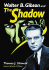 Walter B. Gibson and The Shadow by Thomas J. Shimeld (Paperback, 2005)