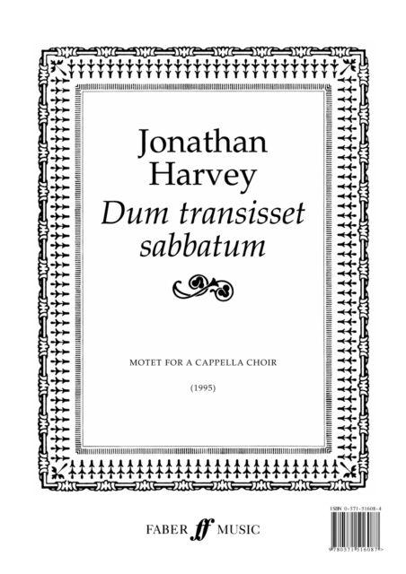Dum transisset sabbatum. SATB unacc. 0571516084 Mixed Voices Music Faber Music