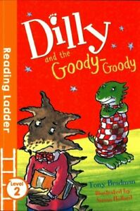 Dilly-and-the-Goody-Goody-by-Tony-Bradman-9781405282222-Brand-New