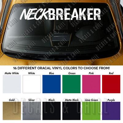 vinyl *Multiple colors /& Sizes* Neck Breaker sticker decal