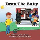 Dean the Bully by Gail Johnson (Paperback / softback, 2014)