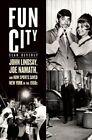 Fun City: John Lindsay, Joe Namath, and How Sports Saved New York in the 1960s by Sean Deveney (Hardback, 2015)