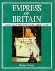 Empress of Britain by Gordon Turner (1992, Hardcover)
