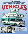 Patent Depending: Vehicles by Steven M Johnson (Paperback / softback, 2015)