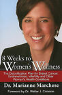 8 Weeks to Women's Wellness: The Detoxification Plan for Breast Cancer, Endometriosis, Infertility and Other Women's Health Conditions by Marianne Marchese (Paperback / softback, 2011)