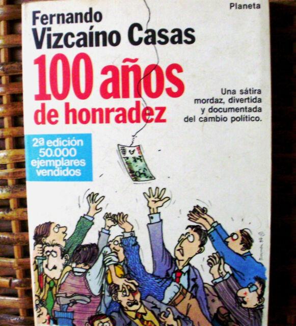 Fernando Vizcaíno Casas/ 100 años de honradez/ Planeta/ 1984