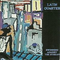 "Latin Quarter - Swimming against the Stream  GERMANY 7"" (1989)"