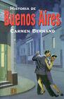 Historia de Buenos Aires by Carmen Bernand (Paperback / softback, 1999)