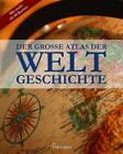 Der große Atlas der Weltgeschichte (2015, Gebundene Ausgabe)