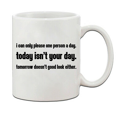 I Can Only Please One Person A Day Tea Coffee Mug Cup Funny Slogan Spotty