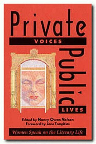 Private Voices  Public Lives  Women Speak on the Literary Life