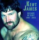 Decade Of Dirt (1997-2007) by Kent James (CD)