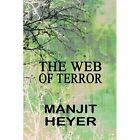 The Web of Terror by Manjit Heyer 9781451239539
