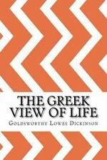 The Greek View of Life by G. Lowes Dickinson (2016, Paperback)