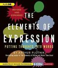 The Elements of Expression: Putting Thoughts Into Words by Arthur Plotnik (CD-Audio, 2012)