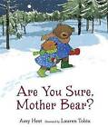 Are You Sure, Mother Bear? by Amy Hest (Hardback, 2016)