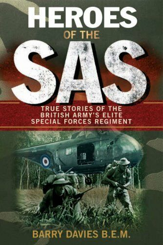 1 of 1 - Heroes Of The SAS: True Stories Of The British Army's Elite Spe .9780753512470