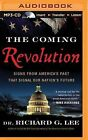 The Coming Revolution: Signs from America's Past That Signal Our Nation's Future by Dr Richard G Lee (CD-Audio, 2015)