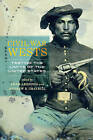 Civil War Wests: Testing the Limits of the United States by University of California Press (Paperback, 2015)