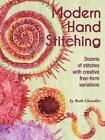 Modern Hand Stitching: Dozens of Stitches with Creative Free-Form Variations von Ruth Chandler (2014, Taschenbuch)