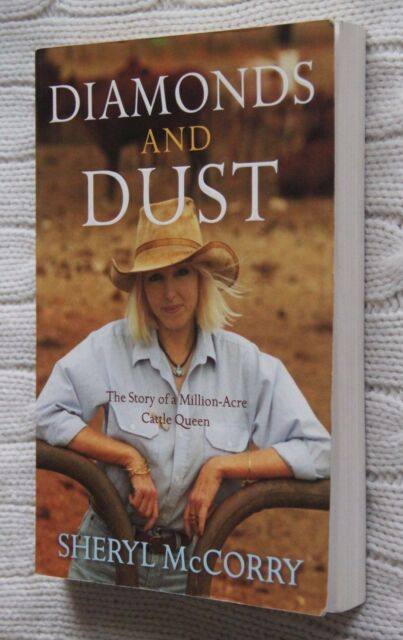 Diamonds and Dust: The Story of a Million-acre Cattle Queen by Sheryl McCorry...