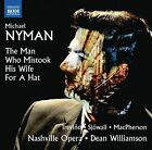 Michael Nyman: The Man Who Mistook His Wife for a Hat (CD, Sep-2016, Naxos (Distributor))