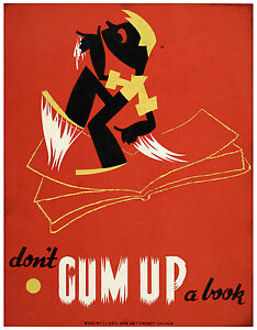 "Vintage Classic Art Print Poster ""Don't gum up a book!!!"" ca.1940"