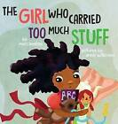 The Girl Who Carried Too Much Stuff by Marc G Boston (Hardback, 2015)