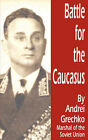 Battle for the Caucasus by Andrei Grechko (Paperback / softback, 2001)