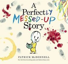 A Perfectly Messed-Up Story by Patrick McDonnell (2014, Hardcover)