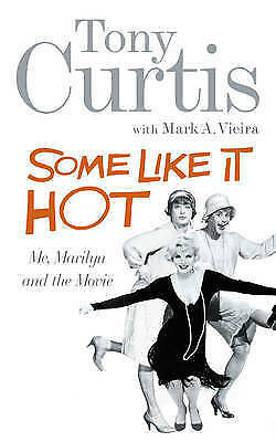 """AS NEW"" Curtis, Tony, Some Like It Hot: Me, Marilyn and the Movie Book"