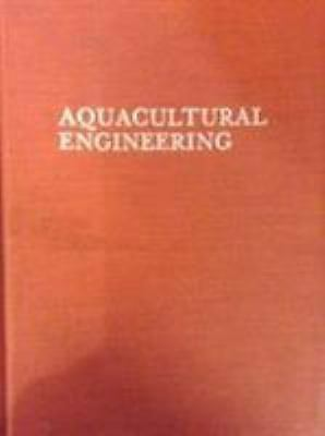 Aquacultural Engineering by Frederick W. Wheaton