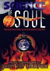 Science of Soul The End Time Solar Cycle of Chaos in 2012 a D 0883629178981