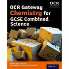 OCR Gateway Chemistry for GCSE Combined Science Student Book by Nigel Saunders (Paperback, 2016)