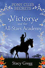 Victory and the All-Stars Academy by Stacy Gregg (Paperback, 2009)