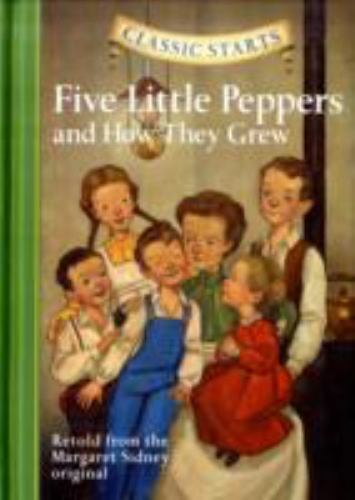 Classic Starts?: Five Little Peppers and