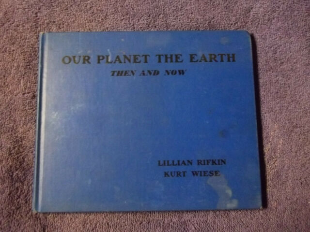 OUR PLANET THE EARTH,THEN AND NOW,BY LILLIAN RIFKIN ,1934