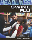 Swine Flu by Sarah K Tasian (Hardback, 2011)